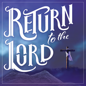 Return to the Lord Logo